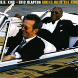 Riding With The King (B.B. King & Eric Clapton)