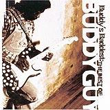 Buddy's Baddest (The Best Of Buddy Guy)