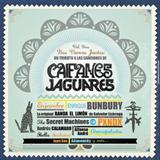 Nos Vamos Juntos: Un Tributo A Las Canciones De Caifanes Y Jaguares Vol. 1